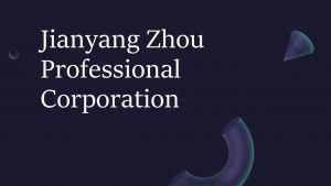Jianyang Zhou Professional Corporation